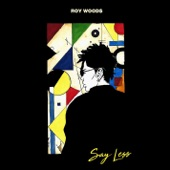 Roy Woods - say less