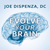 Joe Dispenza, D.C. - Evolve Your Brain: The Science of Changing Your Mind (Unabridged) artwork