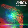 Time Machine - EP, Shift