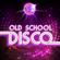 Various Artists - Old School Disco