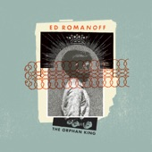 Ed Romanoff - The Orphan King