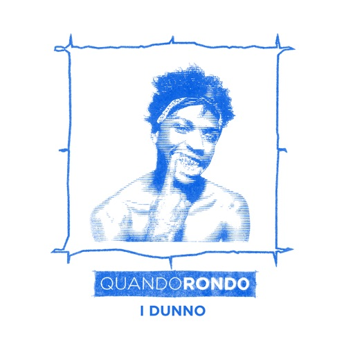 Quando Rondo - I Dunno - Single