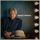 Rodney Crowell - It Ain't Over Yet (feat. Rosanne Cash & John Paul White)