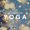Christmas Playlist Yoga - Various Artists