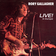 Live! In Europe (Remastered 2017) - Rory Gallagher - Rory Gallagher