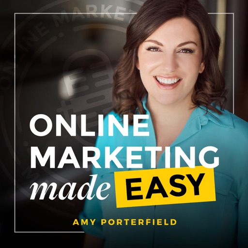 Cover image of Online Marketing Made Easy with Amy Porterfield