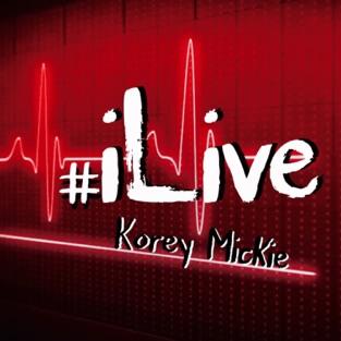 iLive – Korey Mickie