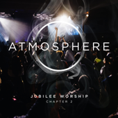 Atmosphere Shift (feat. Phil Thompson) - Jubilee Worship