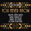 Cole Porter's You Never Know (World Premiere Cast Recording), Cole Porter