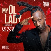 My Ol' lady (feat. Gucci Mane) - Single