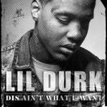 songs like Dis Ain't What U Want