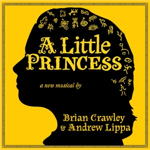 Will Chase, Andrew Lippa, Brian Crawley, Sierra Boggess & A Little Princess Original Cast - Soon, My Love