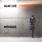 Message - Alas Lee - Alas Lee