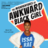 Issa Rae - The Misadventures of Awkward Black Girl (Unabridged)  artwork