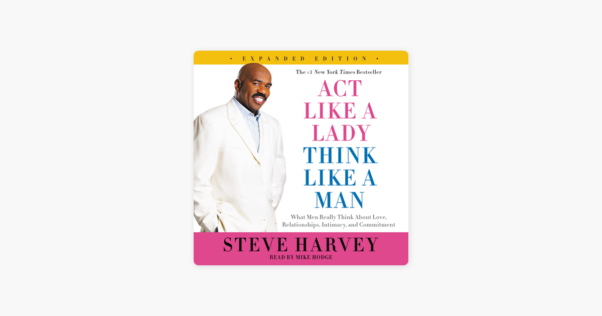 Act Like a Lady, Think Like a Man, Expanded Edition - Steve Harvey
