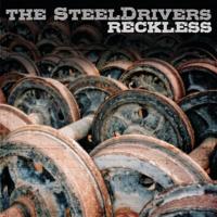 The SteelDrivers - Reckless artwork