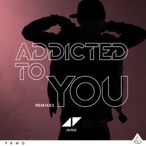 Addicted To You (Remixes) - EP