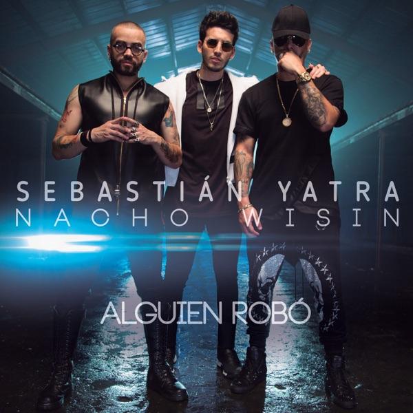 Alguien Robó (feat. Wisin & Nacho) - Single