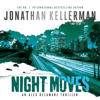 Jonathan Kellerman - Night Moves: Alex Delaware, Book 33 (Unabridged) artwork