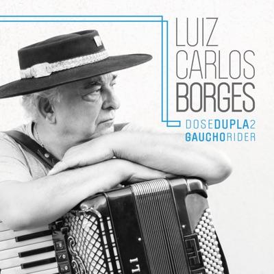 Dose Dupla 2, Gaúcho Rider - Luiz Carlos Borges