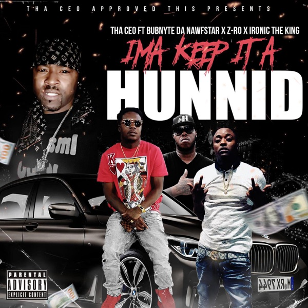 Ima Keep It a Hunnid (feat. Bubnyte Da Nawfstar, Z-Ro & Ironic the King) - Single