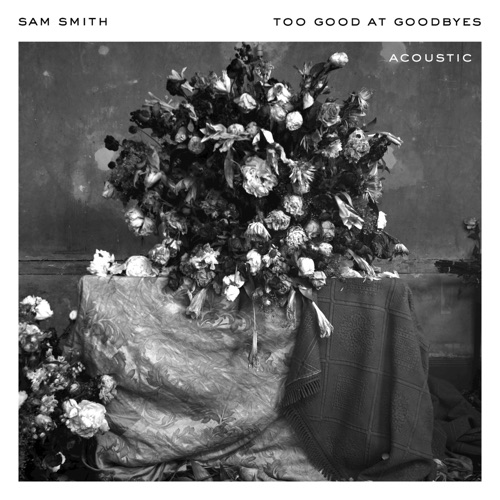 Sam Smith - Too Good At Goodbyes (Acoustic) - Single
