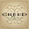 With Arms Wide Open: A Retrospective - Creed