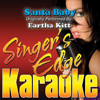 Santa Baby (Originally Performed By Eartha Kitt) [Instrumental] - Singer's Edge Karaoke