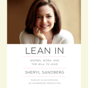 Lean In: Women, Work, and the Will to Lead (Unabridged)