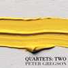 Quartets: Two - EP - Warren Zielinski, Magdalena Filipczak, Laurie Anderson, Richard Harwood & Peter Gregson