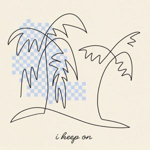 I Keep On (feat. KYLE & SG Lewis) - Single Mp3 Download