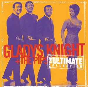 The Ultimate Collection: Gladys Knight & the Pips