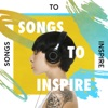 Songs to Inspire