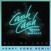 All My Love (feat. Conor Maynard) [Henry Fong Remix] - Single