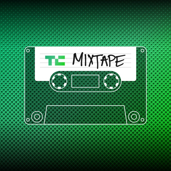 TechCrunch Mixtape