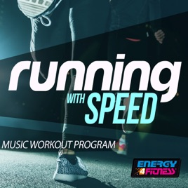 Running With Speed Music Workout Program (15 Tracks Non-Stop Mixed  Compilation for Fitness & Workout 150 Bpm) by Various Artists