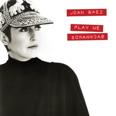 Play Me Backwards - Joan Baez