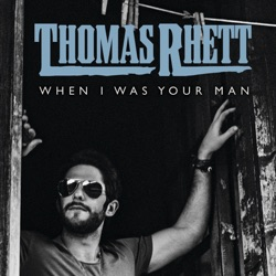 View album Thomas Rhett - When I Was Your Man - Single
