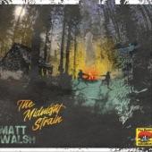 Matt Walsh - Drive Me Away
