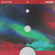 Be on Fire - EP - Chrome Sparks