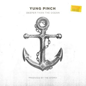 Yung Pinch - Deeper Than the Ocean