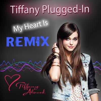My Heart Is - Remix - Single - Tiffany Alvord