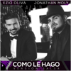 Ezio Oliva & Jonathan Moly - Como Le Hago (Versión Salsa) ilustración
