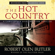 Robert Olen Butler - The Hot Country: A Christopher Marlowe Cobb Thriller