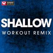 Shallow (Workout Remix)-Power Music Workout