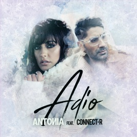 Antonia – Adio (feat. Connect-R) – Single [iTunes Plus AAC M4A]