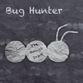Bug Hunter - Be Glad I Love You (Go to Bed)
