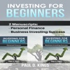 Investing for Beginners: This Book Includes Personal Finance, Business Investing Success (Unabridged) AudioBook Download