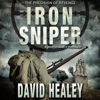 David Healey - Iron Sniper: A World War II Thriller (Unabridged) artwork