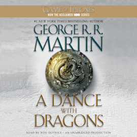 A Dance with Dragons: A Song of Ice and Fire: Book Five (Unabridged) audiobook